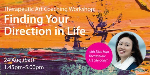 Therapeutic Art Coaching Workshop: Finding Your Direction in Life