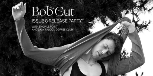 Bob Cut Issue 8 Release Party