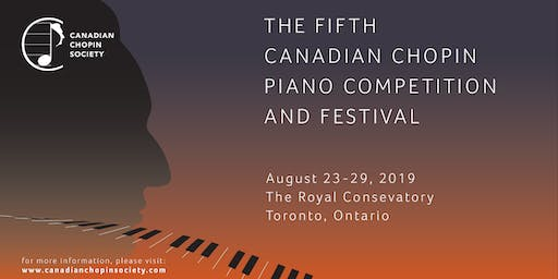 The Fifth Canadian Chopin Piano Competition and Festival: Festival Pass