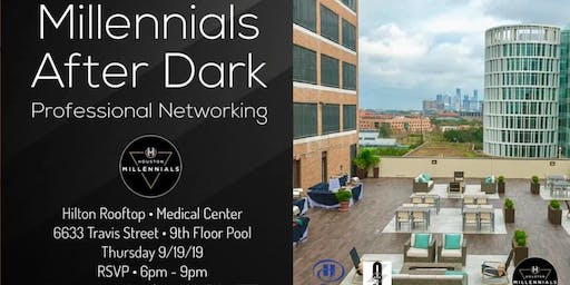 Millennials After Dark - Professional Networking - Hilton Rooftop