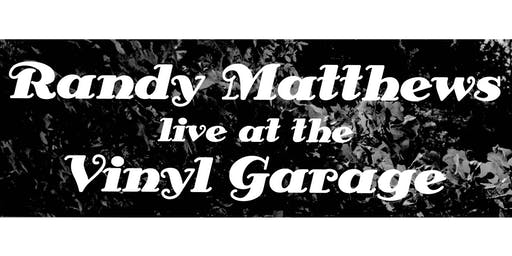 Randy Matthews LIVE at the Vinyl Garage