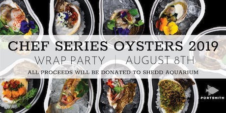 Chef Oyster Series Wrap Party tickets