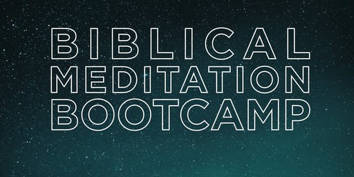 Biblical Meditation Bootcamp