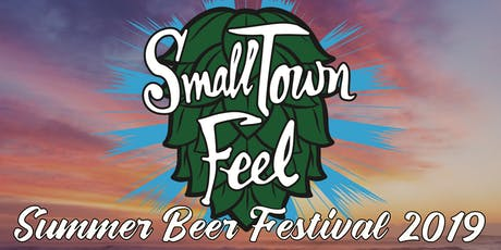 Small Town Feel Summer Beer Festival 2019 tickets