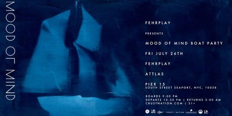 MOOD OF MIND: Fehrplay and Attlas Boat Party - Cruise around Manhattan tickets