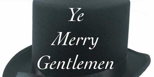 Ye Merry Gentlemen