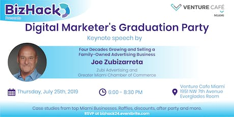 Digital Marketers Graduation Party with Joe Zubizarreta tickets