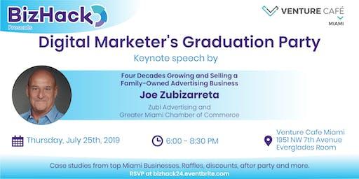 Digital Marketers Graduation Party with Joe Zubizarreta