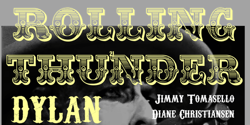 Rolling Thunder-Dylan '75 feat John Mead, Steve Dawson, Jimmy Tomasello, Alton Smith, & Diane Christiansen