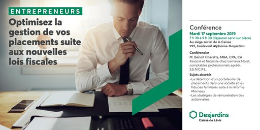CONFÉRENCE | Entrepreneurs : Optimiser la gestion de vos placements suite aux nouvelles lois fiscales