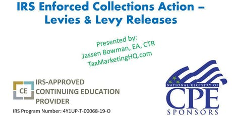 IRS Enforced Collections Action: Levies & Levy Releases tickets