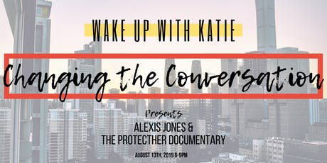 ProtectHer Documentary Screening and Q&A with Speaker & Film Creator, Alexis Jones tickets