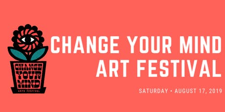Change Your Mind Art Festival tickets
