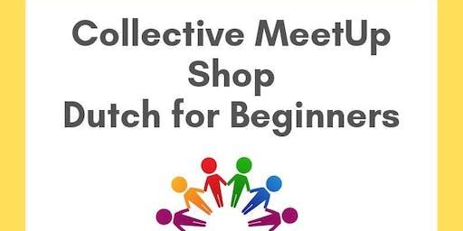 Collective MeetUp Shop Dutch for Beginners