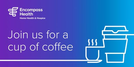 Encompass Health- Private Duty Coffee Chat and Hiring Event! tickets