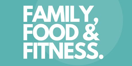 Family, Food & Fitness tickets