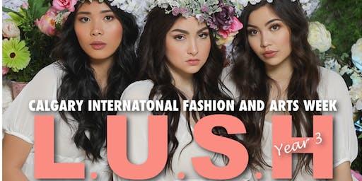 Calgary International Fashion and Arts Week 2019 (L.U.S.H Fashion Show)
