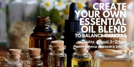 Create Your Own Essential Oil Blend To Balance Chakras tickets