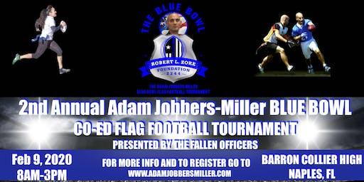2ND ANNUAL ADAM JOBBERS-MILLER BLUE BOWL CO-ED FLAG FOOTBALL TOURNAMENT