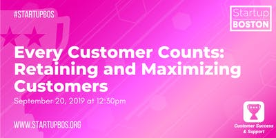 Every Customer Counts: Retaining and Maximizing Customers