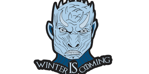 2019 Winter IS Coming 1M, 5K, 10K, 13.1, 26.2 -Baltimore