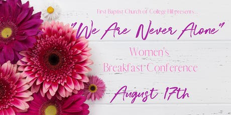 """Women's Conference: """"We Are Never Alone"""" tickets"""