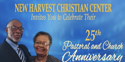 New Harvest Christian Center 25th Church & Pastoral Anniversary