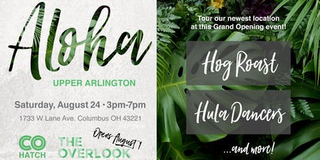 "Aloha Upper Arlington!  || COhatch ""The Overlook"" Grand Opening tickets"