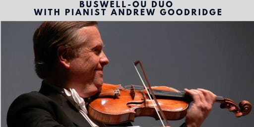 August 3 - Buswell-Ou Duo with pianist Andrew Goodridge
