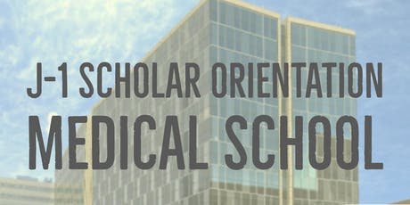 J-1 Scholar Orientation: Medical School tickets