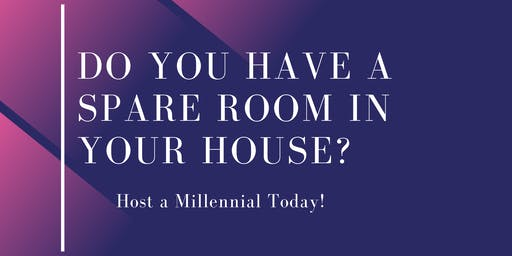 Do You Have a Spare Room in Your House? Host a Millennial Today!