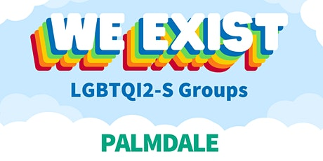 We Exist LGBTQI2-S Peer Group (Palmdale) tickets