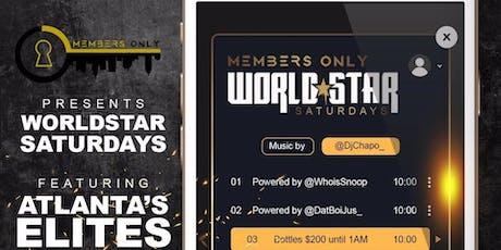 MembersOnly Presents: World Star Saturdays  tickets