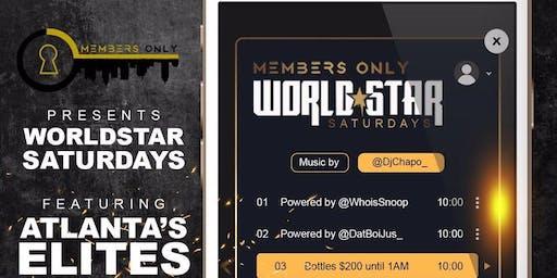 MembersOnly Presents: World Star Saturdays