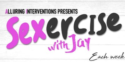 Sexercise w/ Jay