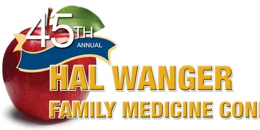 WVU Family Medicine 45th Annual Hal Wanger Conference