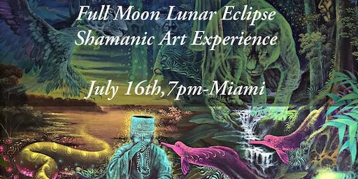 Full Moon Luna Eclipse - The Shamanic Art Experience