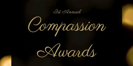 1st Annual Compassion Awards