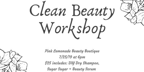Clean Beauty Workshop tickets