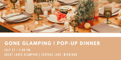 Gone Glamping | Dinner Pop-up