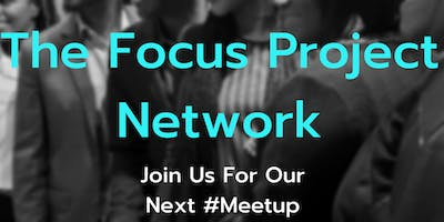The Focus Project Network Meetup