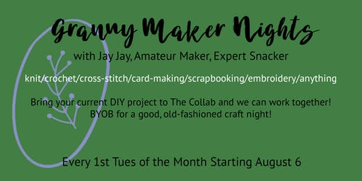 Granny Maker Night - BYOB and Your Current DIY Project to Make/Collaborate
