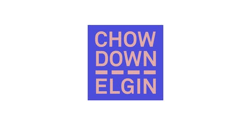 CHOW DOWN ELGIN : Town Edition