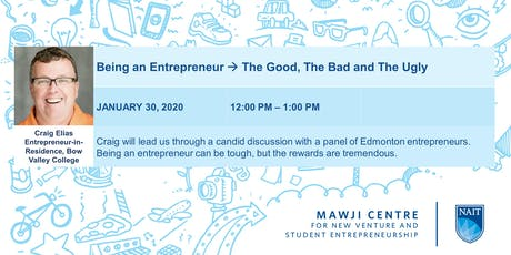 Being an Entrepreneur--> The Good, The Bad and The Ugly tickets
