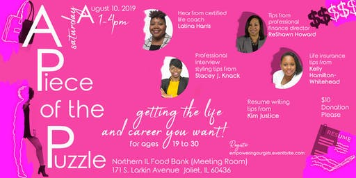 A  PIECE OF THE PUZZLE...... GETTING THE LIFE & CAREER YOU WANT!