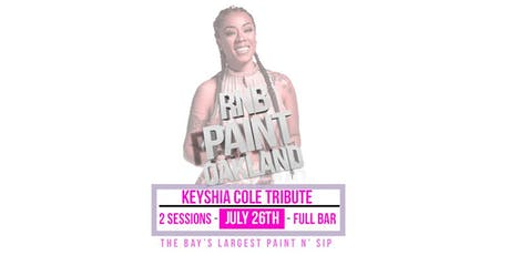 RNBPAINT : JULY ( KEYSHIA COLE TRIBUTE EDITION) @ Complex Oakland tickets