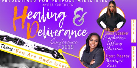 "Healing and Deliverance Conference 2019 ""You Are Made Whole."" tickets"