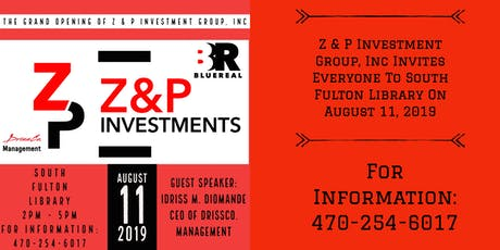 The Grand Opening of Z & P Investment Group, Inc tickets