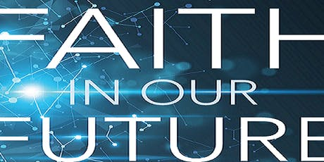 Faith in our Future tickets