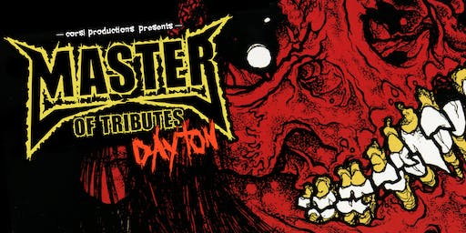 Master of Tributes Dayton - 5 Tribute bands to the following bands - Disturbed, Metallica, Tool, Rage Against The Machine, and  Godsmack